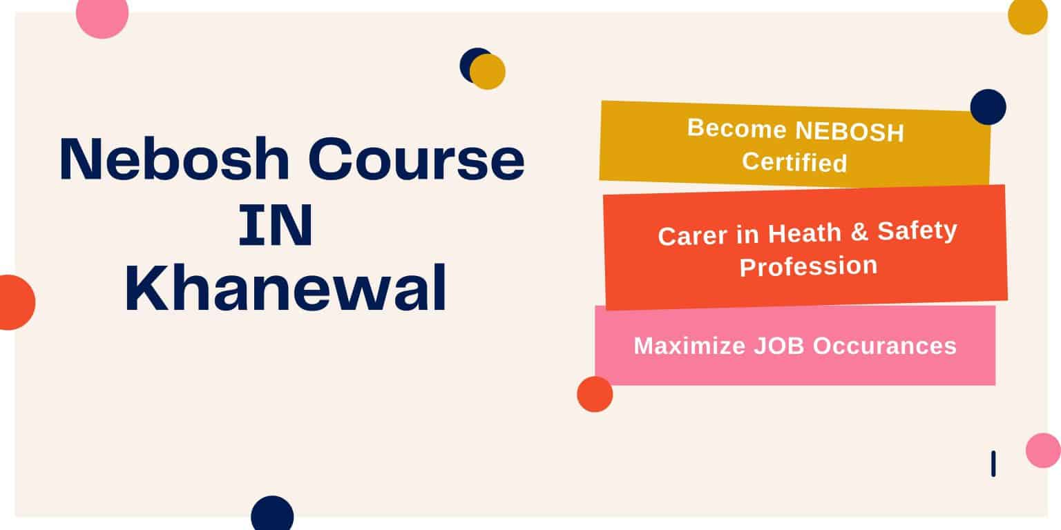 nebosh course in khanewal